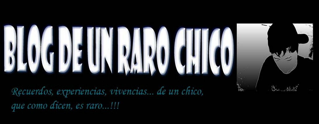 Blog de un raro chico