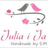 Julia i Ja - Handmade by E.M