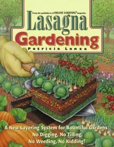 No Tilling No Digging No Weeding - Lasagna Gardening