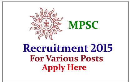 Maharashtra Public Service Commission Recruitment 2015 for various posts