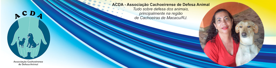 ACDA - Associação Cachoeirense de Defesa Animal.