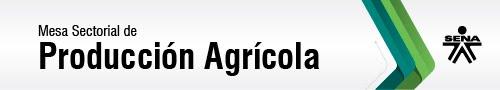 Mesa sectorial de Producción Agrícola