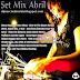 Set Mix Abril 2013 - Dj Marcio Almeida