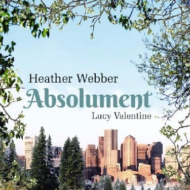 Lucy Valentine, tome 3 : Absolument de Heather Webber