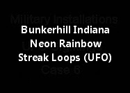 Outskirts Of Bunkerhill Indiana A Neon Rainbow Streak Loops (UFO)