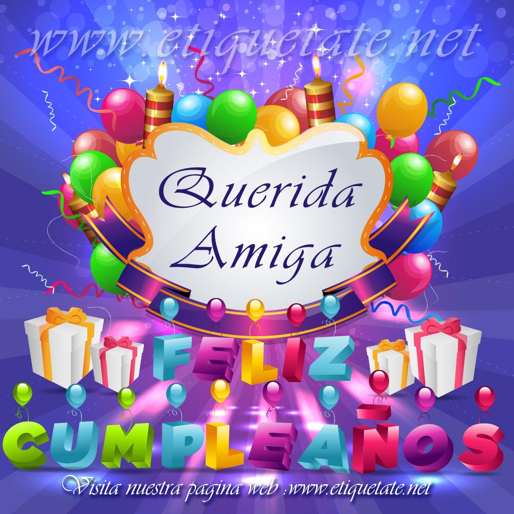 Querida Amiga Feliz Cumpleaños - Imagenes para etiquetar y ...