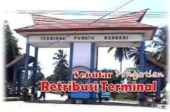 Seputar Pengertian Retribusi Terminal
