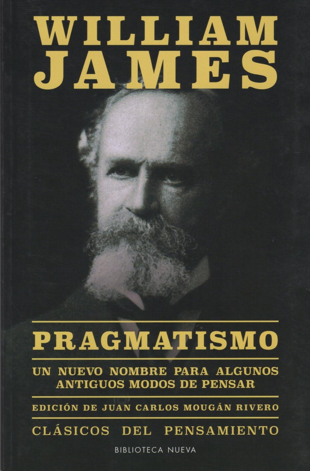 William James (Pragmatismo) Un nuevo nombre para algunos antiguos modos de pensar