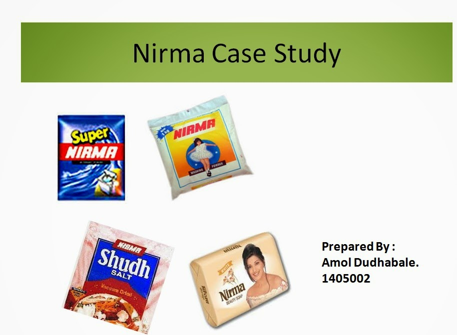 nirma case study The case study 'the nirma story' talks about how nirma carved a niche for itself in the highly competitive detergents and toilet soaps market in india the case focuses on the various strategies employed by the company to counter the competition from the fmcg giants, particularly hll.