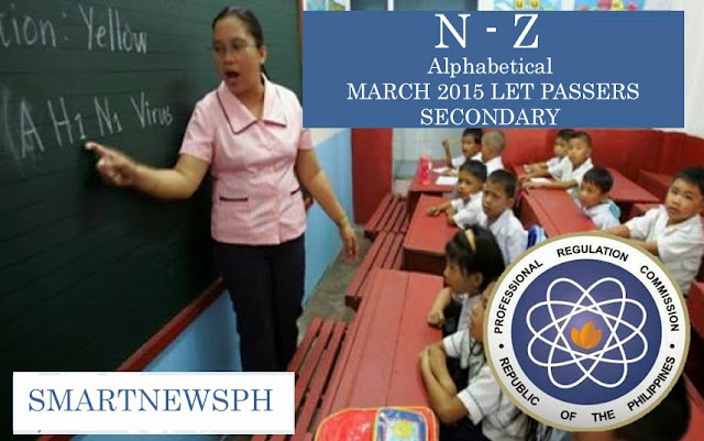 LIST OF MARCH 2015 LET PASSERS   SECONDARY   N Z   Smart News PH