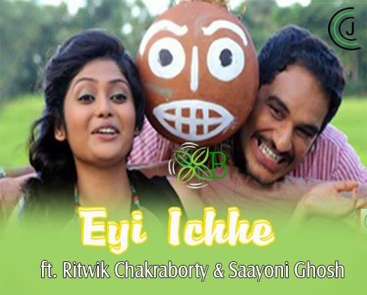 Eyi Ichhe, Ritwik Chakraborty, Saayoni Ghosh
