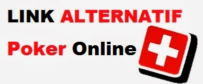 LINK ALTERNATIF - Poker Online Indonesia | Kumpulan Link Alternatif ...