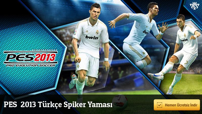 PES 2013 Türkçe Spiker 1.1 Tek Link İndir
