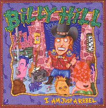 Billy Hill: I Am Just A Rebel (1989)