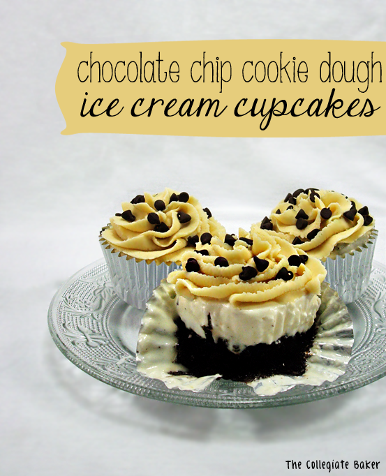 The Collegiate Baker: Chocolate Chip Cookie Dough Ice Cream Cupcakes