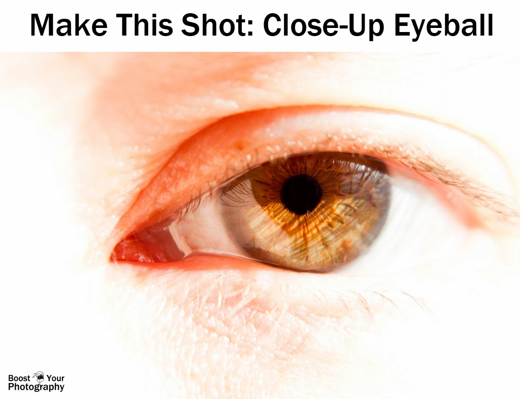 Make this shot: close-up eyeball | Boost Your Photography