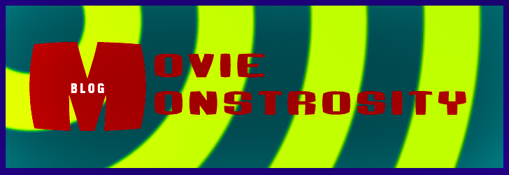 Movie Monstrosity Blog