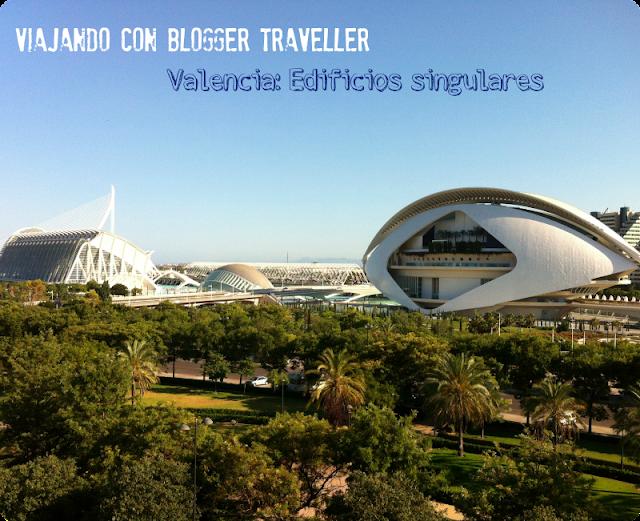 Blogger Traveller Valencia: Ciudad de las Artes y las Ciencias