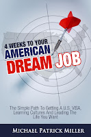 How to Get Your American Dream Job in 4 Weeks: Get a U.S. Visa, Learn New Cultures and Lead The Life You Want