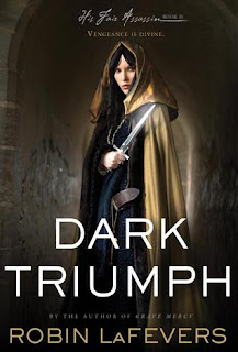 Review: Dark Triumph by Robin LaFevers (His Fair Assassin #2)
