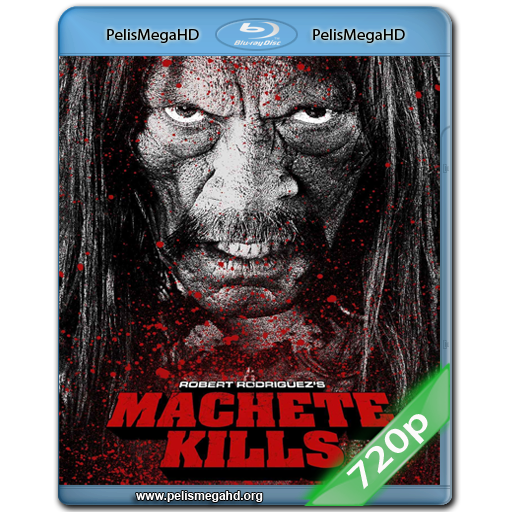 MACHETE KILLS (2013) 720P HD MKV ESPAÑOL LATINO