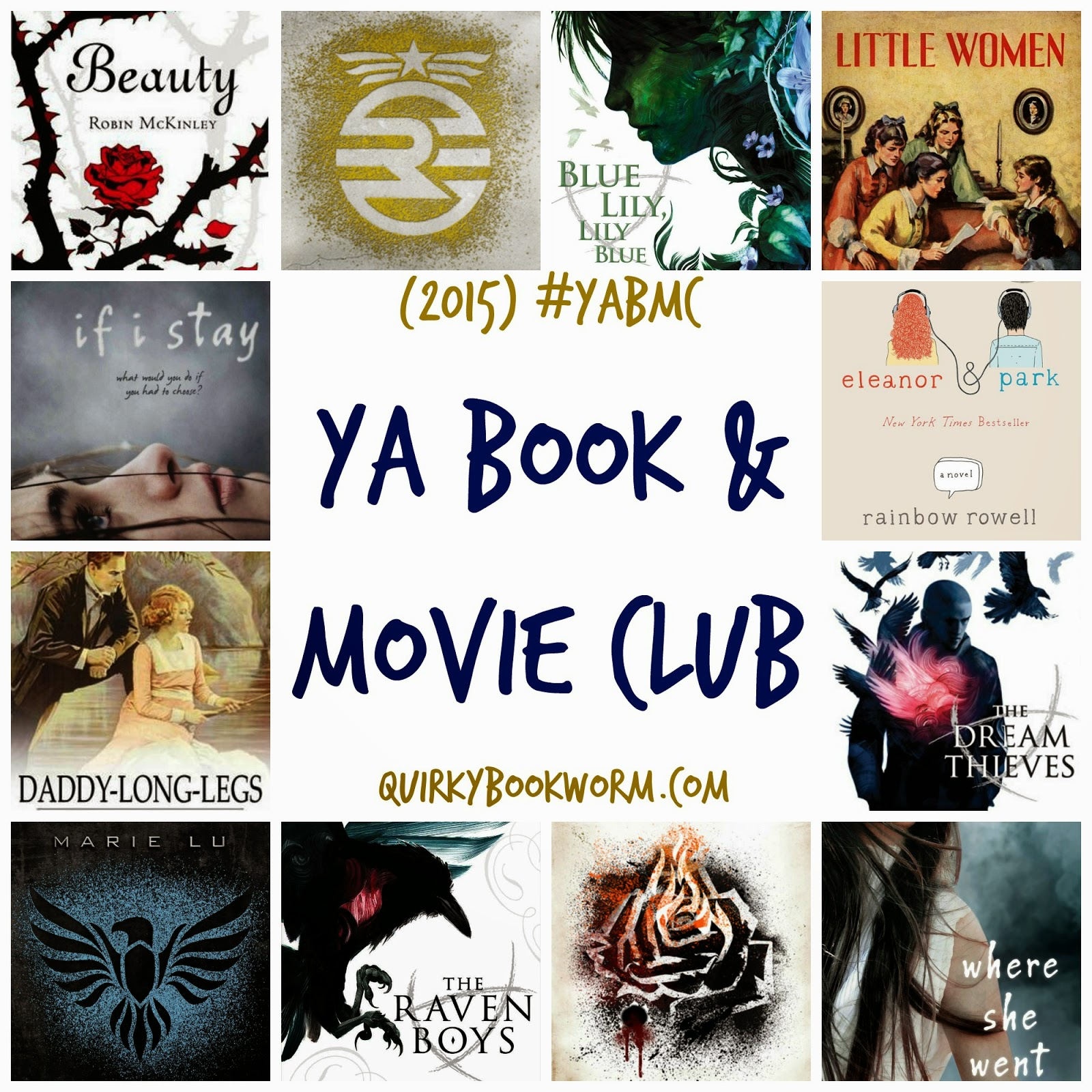 Quirky Bookworm: Young Adult Book and Movie Club selections for 2015, including Marie Lu, Gayle Forman, Maggie Stiefvater, Louisa May Alcott, and more.