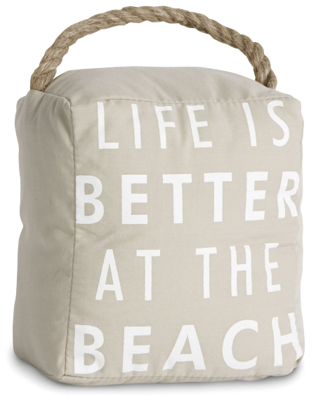Life is Better at the Beach Quote Door Stopper