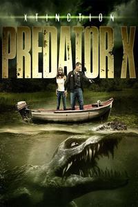 Watch Xtinction: Predator X Online Free in HD