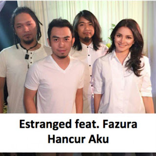 Estranged - Hancur Aku (feat. Fazura) MP3