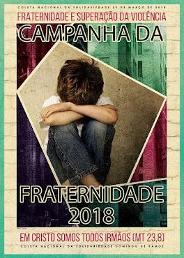 CAMPANHA DA FRATERNIDADE ANO 2018