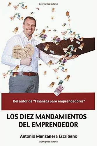 http://www.amazon.es/Los-diez-mandamientos-del-emprendedor-ebook/dp/B00LOM4KJU/ref=sr_1_2?ie=UTF8&qid=1409584990&sr=8-2&keywords=antonio+manzanera