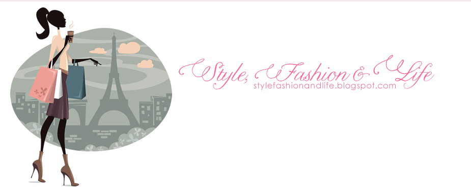 Style, Fashion and Life Blog