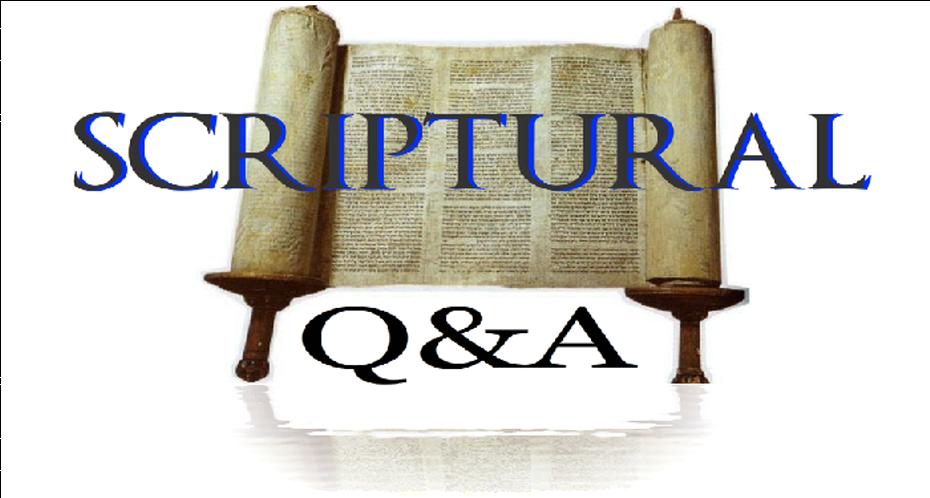 Scriptural Q & A