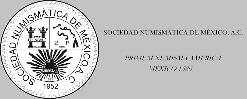 BLOG DE LA SOCIEDAD NUMISMÁTICA DE MÉXICO, A.C.
