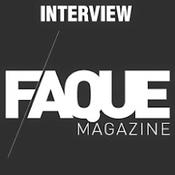 Interview by FAQUE Magazine