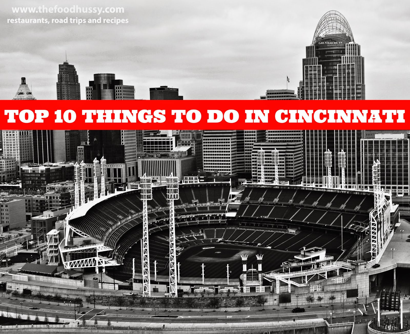 Top Ten Fun Things To Do In Cincinnati The Food Hussy - 10 things to see and do in cincinnati