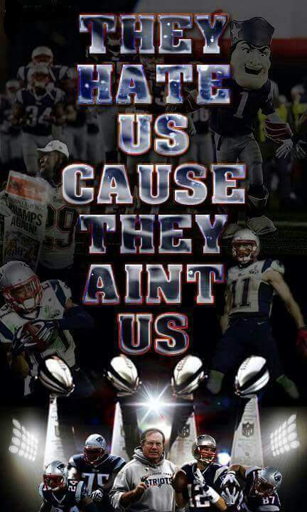 they hate us cause they aint us.- #patriots #hate