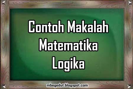 contoh makalah, makalah matematika, matematika, logika matematika, logika, contoh makalah matematika