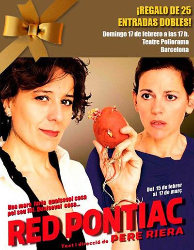 25 entradas dobles gratis teatro para la comedia RED PONTIAC