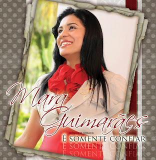 Download - CD Mara Guimarães - É Somente Confiar - Voz + PlayBack