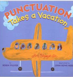 http://www.amazon.com/Punctuation-Takes-Vacation-Robin-Pulver/dp/0823418200