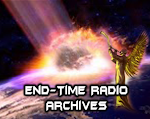 END-TIME RADIO ARCHIVES LISTEN AND DOWNLOAD  By Messiah's Branch