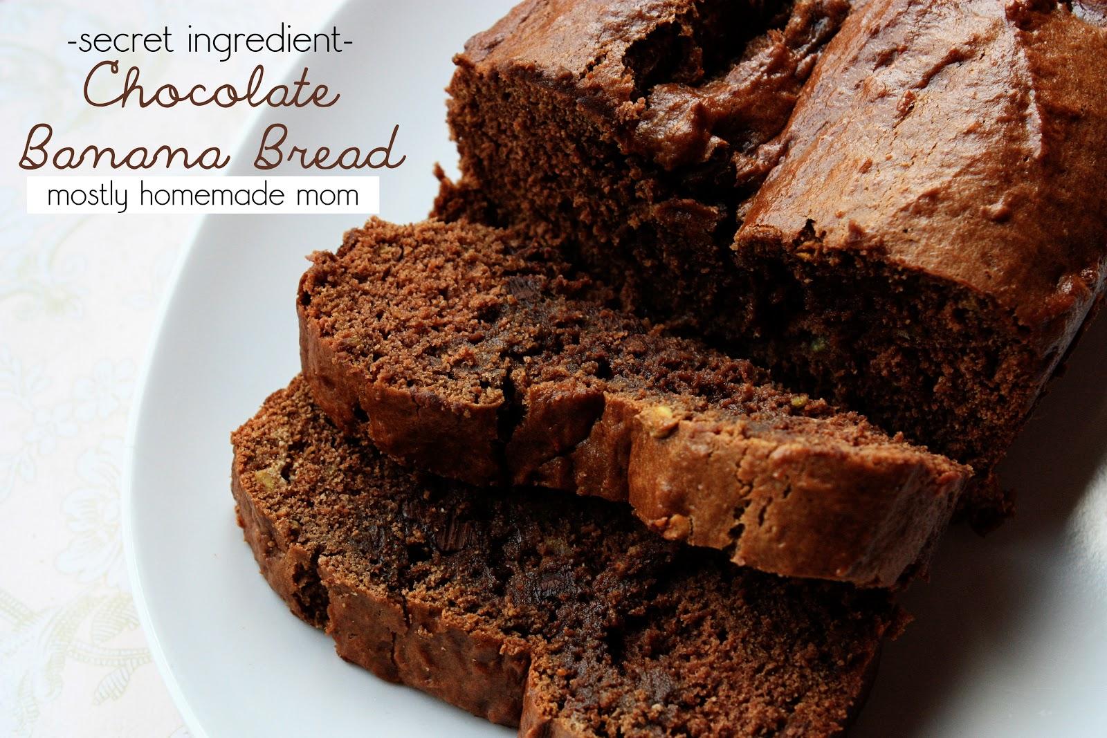 Secret Ingredient Chocolate Banana Bread   Mostly Homemade Mom
