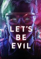 Lets Be Evil (2016)