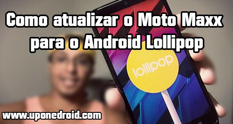 Como atualizar o Moto Maxx para o Android Lollipop 5.0.2
