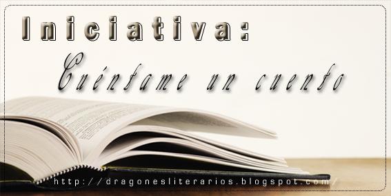 http://dragonesliterarios.blogspot.com/2015/04/iniciativa-del-blog-cuentame-un-cuento.html