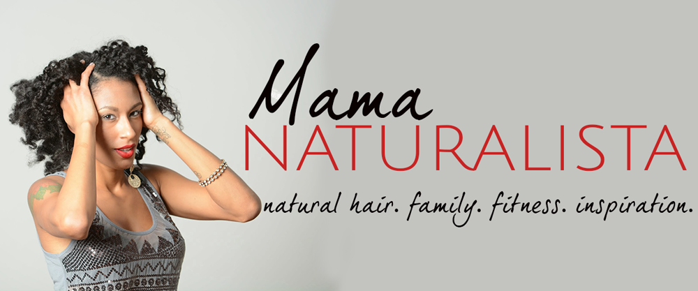 Mama Naturalista | A Natural Hair and Lifestyle Blog
