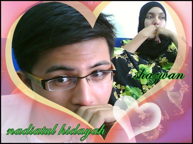nadiatul hidayah & shazwan
