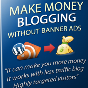 MAKE+MONEY+BLOGGING+WITHUT+BANNER+ADS