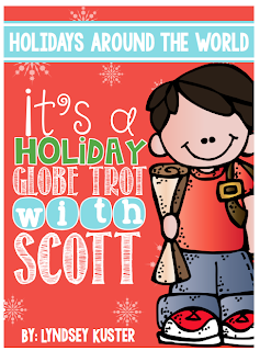 http://www.teacherspayteachers.com/Product/Holidays-Around-The-World-Its-a-Holiday-Globe-Trot-with-Scott-1003689